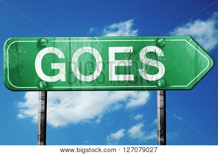Goes road sign, on a blue sky background