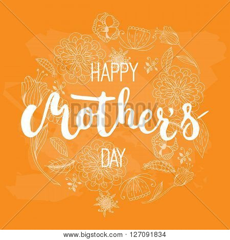 Happy Mother's day calligraphy greeting card with flowers wreath on the orange background. Vector illustration for Mothers Day invitations. Mom's day lettering.