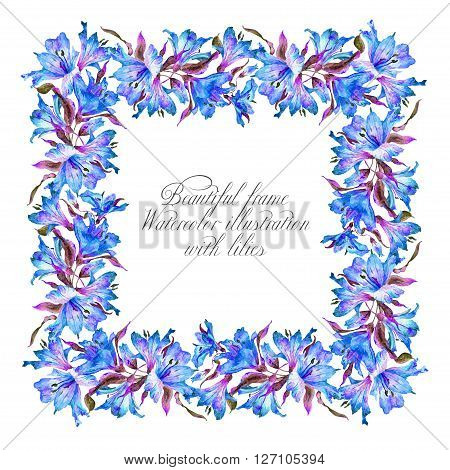 Frame with blue watercolor lilies. Frame can be used as greeting card template for invitation card and so on.