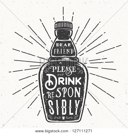 Retro Typography Vector Bottle with Quote Drink Responsibly. Vintage Textures. Isolated.