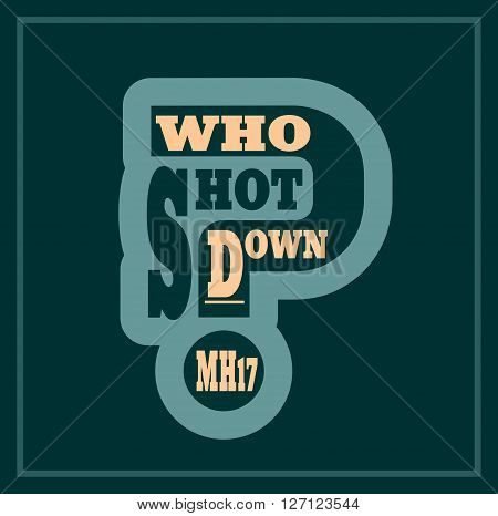 Who shot down MH17 question. Lettering in frame
