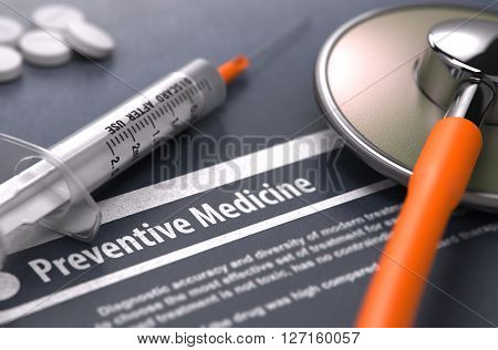 Preventive Medicine - Printed Diagnosis on Grey Background and Medical Composition - Stethoscope, Pills and Syringe. Medical Concept. Blurred Image. 3D Render.