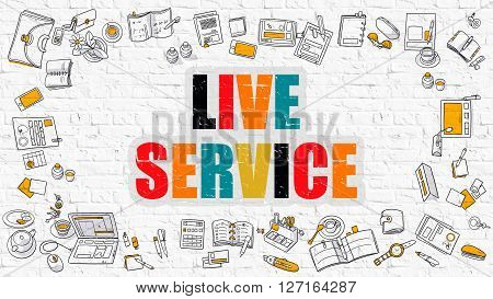Multicolor Concept - Live Service - on White Brick Wall with Doodle Icons Around. Modern Illustration with Doodle Design Style.