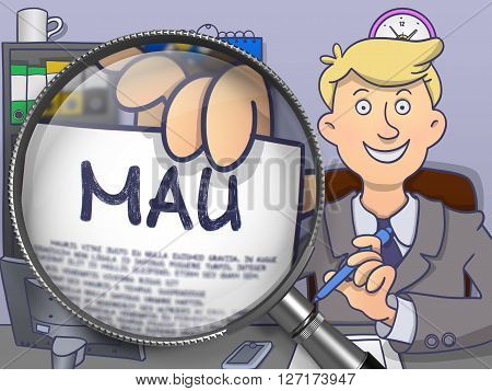 MAU - Monthly Active Users - on Paper in Businessman's Hand to Illustrate a eBusiness Concept. Closeup View through Magnifier. Multicolor Doodle Illustration.