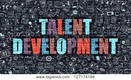Multicolor Concept - Talent Development on Dark Brick Wall with Doodle Icons. Modern Illustration in Doodle Style. Talent Development Business Concept. Talent Development on Dark Wall.
