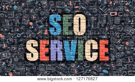 SEO Service - Multicolor Concept on Dark Brick Wall Background with Doodle Icons Around. Modern Illustration with Elements of Doodle Style. SEO Service on Dark Wall.