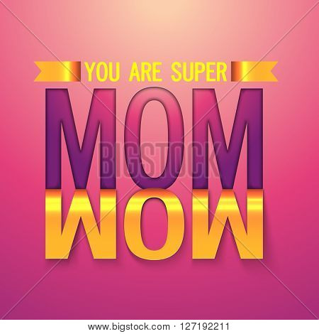 Creative text Mom on shiny pink background, Can be used as sticker or label design for Happy Mother's Day celebration.
