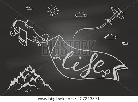Black and white motivational posters. Vintage style paper plane with calligraphy.  Hand drawn typography poster with mountain, clouds, sun and band on airplane with lettering.on the chalk board. Life.