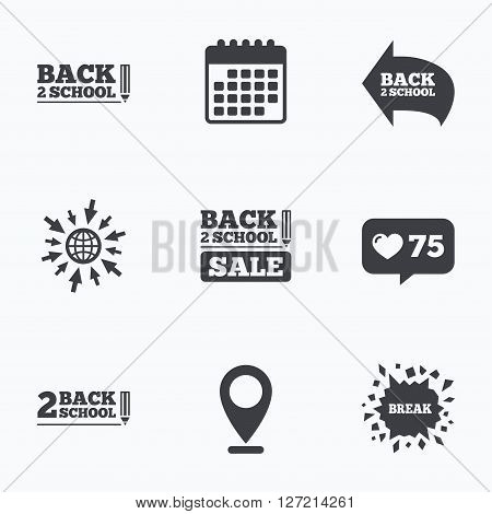 Calendar, like counter and go to web icons. Back to school sale icons. Studies after the holidays signs. Pencil symbol. Location pointer.