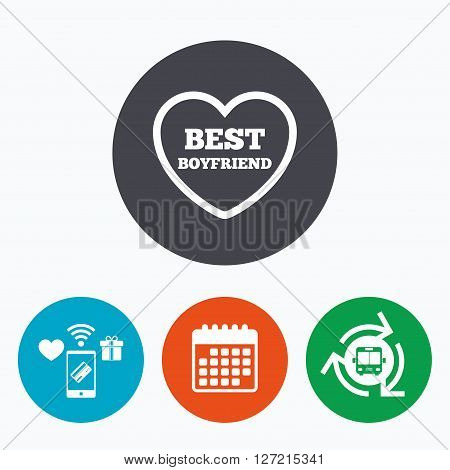 Best boyfriend sign icon. Heart love symbol. Mobile payments, calendar and wifi icons. Bus shuttle.