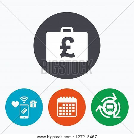 Case with Pounds GBP sign icon. Briefcase button. Mobile payments, calendar and wifi icons. Bus shuttle.