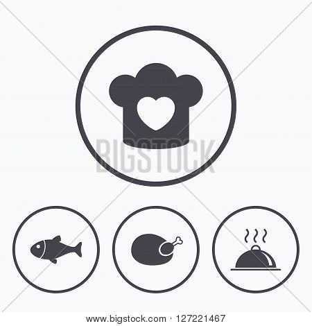 Chief hat with heart and cooking pan icons. Fish and chicken signs. Hot food platter serving symbol. Icons in circles.