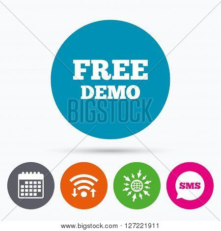 Wifi, Sms and calendar icons. Free Demo sign icon. Demonstration symbol. Go to web globe.