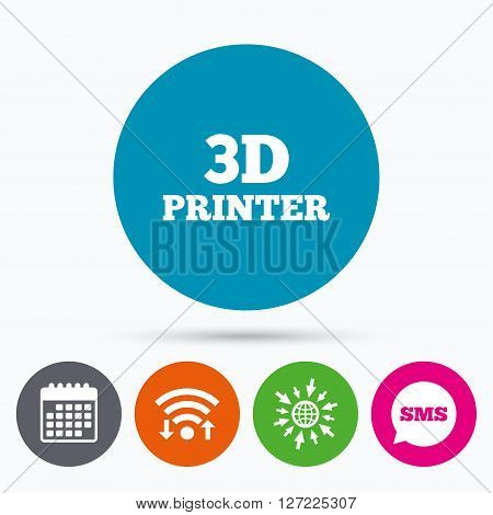 Wifi, Sms and calendar icons. 3D Print sign icon. 3d Printing symbol. Additive manufacturing. Go to web globe.