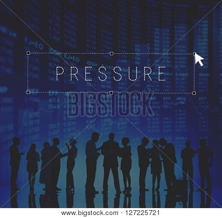 Pressure Force Anxiety Pushing Stress Management Concept