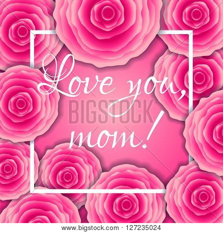 Love You, Mom! Vector Greeting Card. Pink Red Floral Pattern Background. Mother Day Hand Drawn Calli