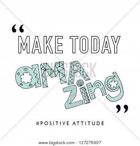 Make today amazing / T-shirt graphics / Typography vector print design