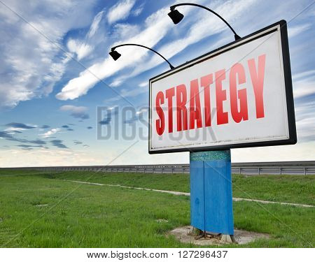 strategy for business and marketing planning used method and plan road sign billboard
