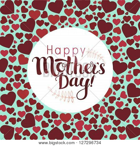 Positive Lettering composition Happy Mothers Day in background wish red hearts