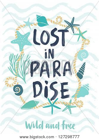 Summer LOst in Paradise hand drawn calligraphyc card. Vector illustration.