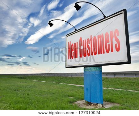 New customers attract buyers increase traffic by product marketing service and promotion study customer base and profile, road sign billboard.