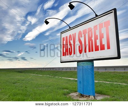easy street and best way to do things simple and correct no risk and safe