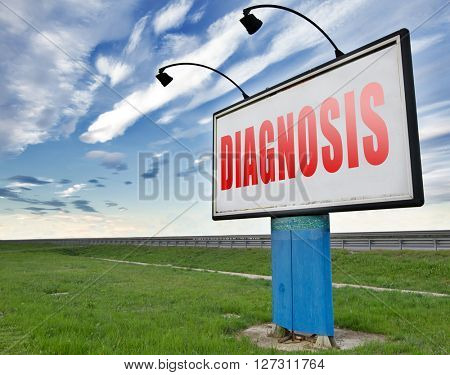 Diagnosis medical diagnostic opinion by doctor ask for second opinion, road sign billboard.