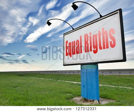 Equal rights no discrimination and same opportunities for all women man disabled black and white solidarity discrimination of people disability or physical and mental handicap, road sign billboard.