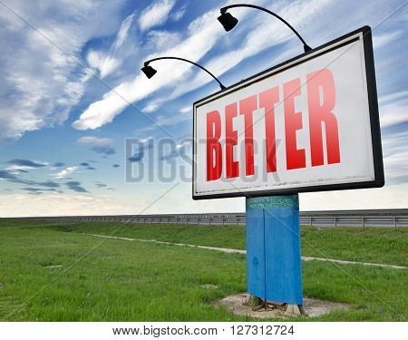 Better and improved, improvement and higher quality, new product edition, road sign billboard.