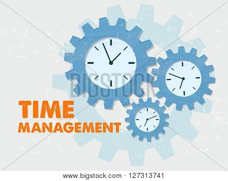 time management with clock signs - business organizing concept words and symbols - red text and blue grunge flat design gear wheels