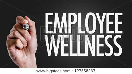 Hand writing the text: Employee Wellness