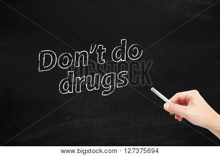 Dont do drugs written on blackboard