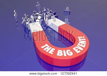 The Big Event Words Magnet Attracting People Audience Attendees