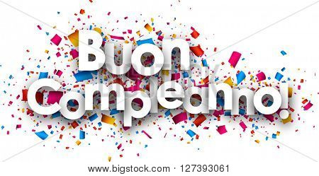 Happy birthday paper card with color confetti, Italian. Vector illustration.