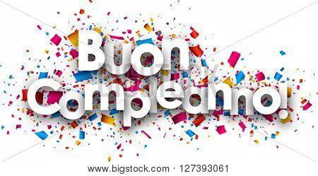 Happy birthday paper card with color confetti, Italian. Vector illustration.