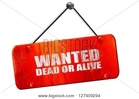 wanted dead or alive, 3D rendering, red grunge vintage sign