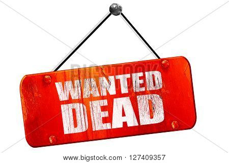wanted dead, 3D rendering, red grunge vintage sign