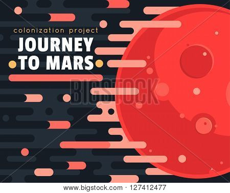 Mars colonization project poster with red planet and clouds in flat style. Mars planet exploration concept vector illustration. First travel to Mars. Space landscape with red planet