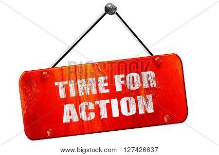 time for action, 3D rendering, red grunge vintage sign