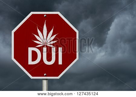 Stop Driving Under the Influence Road Sign Red and White Stop Sign with words DUI and marijuana leaf with stormy sky background, 3D Illustration