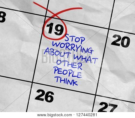 Concept image of a Calendar with the text: Stop Worrying About What Other People Think
