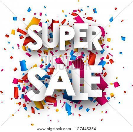 Super sale paper white background with color confetti. Vector illustration.