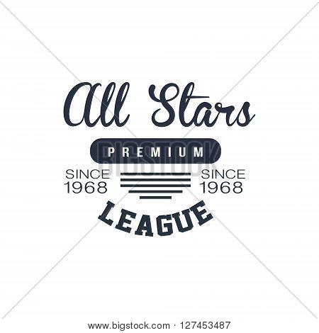 Classic Sports League  Black And White Vintage Design Isolated On White Background Vector Print