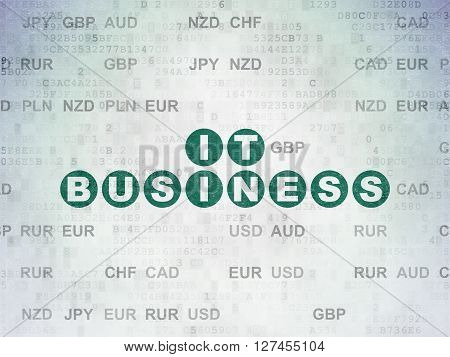 Business concept: Painted green text IT Business on Digital Data Paper background with Currency