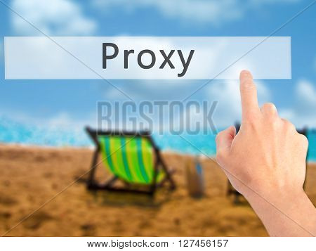 Proxy - Hand Pressing A Button On Blurred Background Concept On Visual Screen.