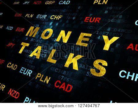 Business concept: Pixelated yellow text Money Talks on Digital wall background with Currency