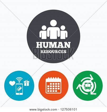 Human resources sign icon. HR symbol. Workforce of business organization. Group of people. Mobile payments, calendar and wifi icons. Bus shuttle.