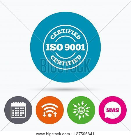 Wifi, Sms and calendar icons. ISO 9001 certified sign icon. Certification stamp. Go to web globe.
