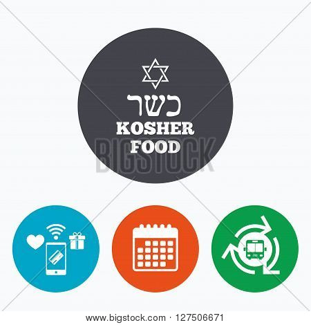 Kosher food product sign icon. Natural Jewish food with star of David symbol. Mobile payments, calendar and wifi icons. Bus shuttle.