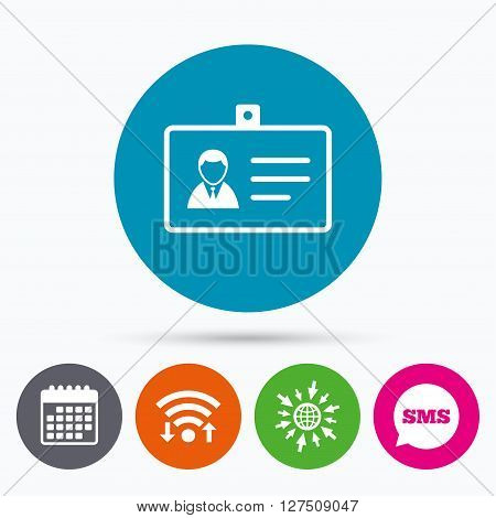 Wifi, Sms and calendar icons. ID card sign icon. Identity card badge symbol. Go to web globe.